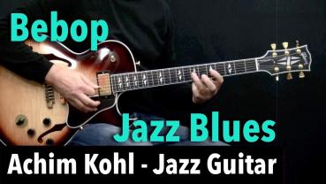 Bebop Jazz Blues - Jazz Guitar Solo - Achim Kohl