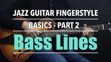 Jazz Guitar Fingerstyle - Basics - Part 2 - Bass Lines