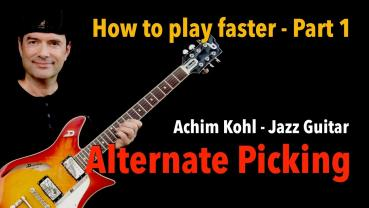 How to play faster - Basics Part 1 - Alternate Picking