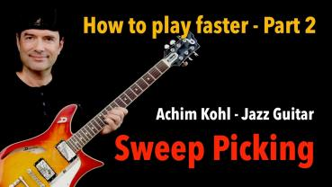 How to play faster - Basics Part 2 - Sweep Picking